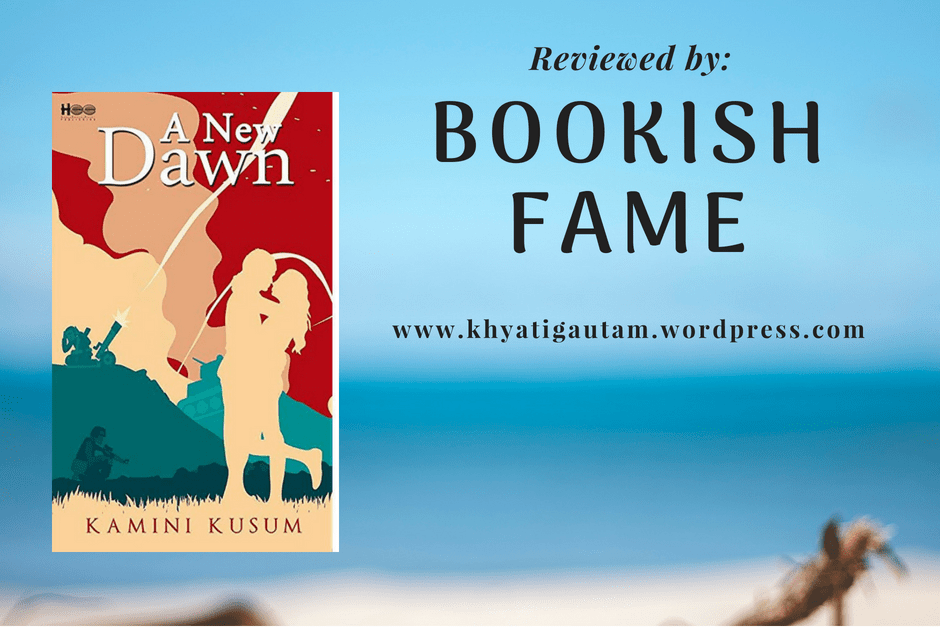 A New Dawn, Book Review, Books, Review, Bookish Fame, All About Fame, Fame Writes, Kamini Kusum, Khyati Gautam
