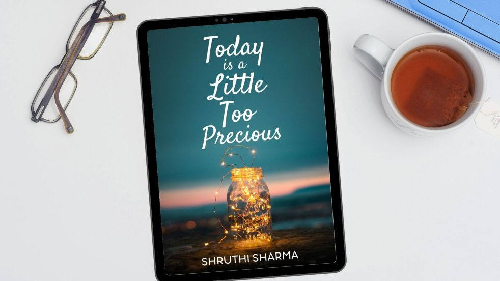 Today is a Little Too Precious | Shruthi Sharma | Book Review