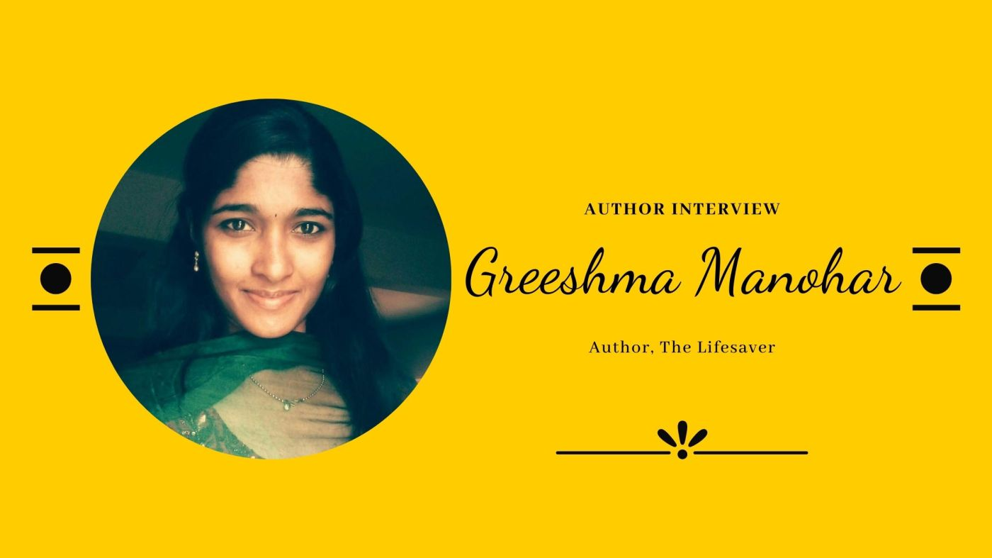 Author Interview | Greeshma Manohar | The Lifesaver